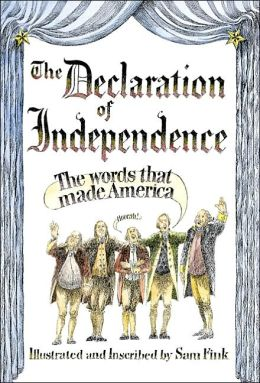 The Declaration of Independence: The Words That Made America