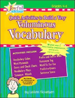 Joyful Learning: Quick Activities to Build a Very Voluminous Vocabulary: 50 Great Ways to Boost Reading Comprehension, Writing Skills, and Test Scores!