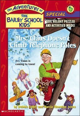 Mrs. Claus Doesn't Climb Telephone Poles (Adventures of the Bailey School Kids: Special Series)