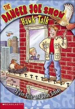Hawk Talk (The Danger Joe Show)