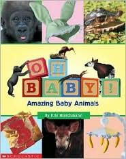 Oh Baby! Amazing Baby Animals
