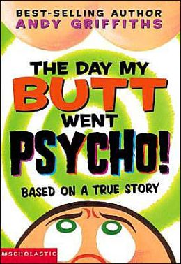 Day My Butt Went Psycho!