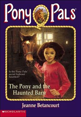 The Pony and the Haunted Barn (Pony Pals Series)