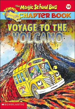 Voyage to The Volcano (Magic School Bus Chapter Books Series #15)