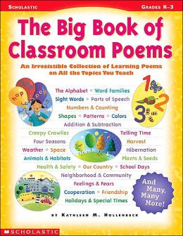 Big Book of Classroom Poems: An Irresistible Collection of Learning Poems on All the Topics You Teach (Grades K-3)