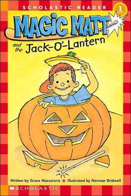 Magic Matt and the Jack-O'-Lantern (Scholastic Reader Series)