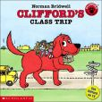 Clifford's Class Trip (Clifford, the Big Red Dog Series)
