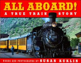 All Aboard!: A True Train Story (All Aboard! Series)