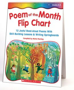 Poem-of-the-Month Flip Chart: 12 Joyful Read-Aloud Poems with Skill-Building Lessons and Writing Springboards, Grades K-3