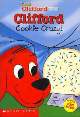 Cookie Crazy! (Clifford Big Red Chapter Book Series #2)