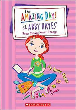 Some Things Never Change (The Amazing Days of Abby Hayes Series #13)