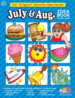 July and August: A Creative Idea Book for the Elementary Teacher, Grades K-3