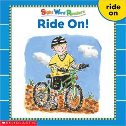 Ride On!: Ride, On (Sight Word Readers Series)