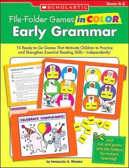 File-Folder Games in Color: Early Grammar: 10 Ready-to-Go Games That Motivate Children to Practice and Strengthen Essential Reading Skills-Independently!