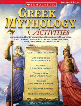 Greek Mythology Activities: Activities to Help Students Build Background Knowledge about Ancient Greece, Explore the Genre of Myths, and Learn Important Vocabulary