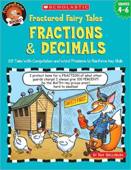 FunnyBone Books: Fractured Fairy Tales: Fractions & Decimals: 25 Tales With Computation and Word Problems to Reinforce Key Skills