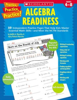 Practice, Practice, Practice! Algebra Readiness: 50 Independent Practice Pages That Help Kids Master Essential Math Skills-and Meet the NCTM Standards