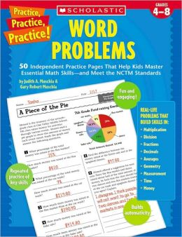 Practice, Practice, Practice! Word Problems: 50 Independent Practice Pages That Help Kids Master Essential Math Skills-and Meet the NCTM Standards