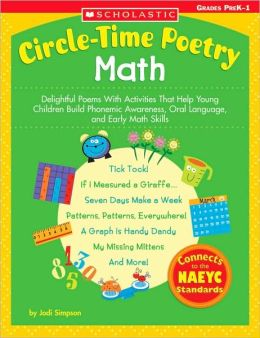 Circle-Time Poetry: Math: Delightful Poems With Activities That Help Young Children Build Phonemic Awareness, Oral Language, and Early Math Skills