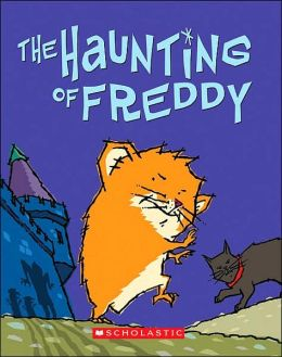 Haunting of Freddy (Golden Hamster Saga Series #4)