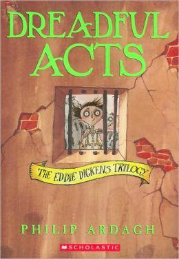 Dreadful Acts (Eddie Dickens Trilogy Series #2)