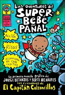 Las aventuras del Super-bebe Panal (Adventures of Super Diaper Baby)