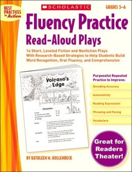 Fluency Practice Read-Aloud Plays: Grades 5-6: 15 Short, Leveled Fiction and Nonfiction Plays With Research-Based Strategies to Help Students Build Word Recognition, Oral Fluency, and Comprehension