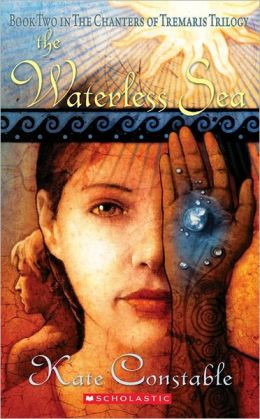 The Waterless Sea (Chanters of Tremaris #2)