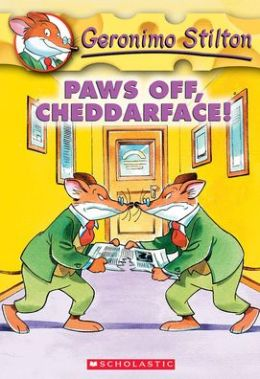 Paws off, Cheddarface! (Geronimo Stilton Series #6)