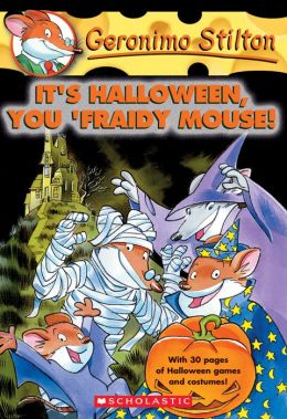It's Halloween, You 'Fraidy Mouse! (Geronimo Stilton Series #11)