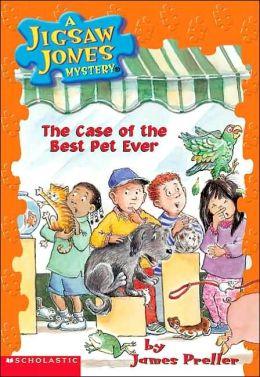 The Case of the Best Pet Ever (Jigsaw Jones Series #22)