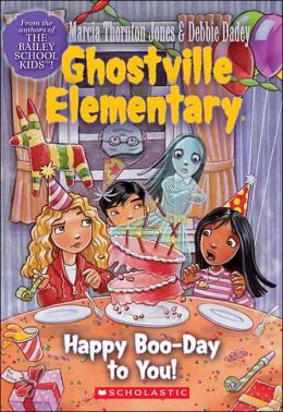 Happy Boo-Day to You! ( Ghostville Elementary Series #6)