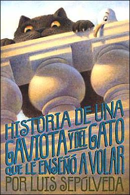 Historia de una gaviota y del gato que le enseñó a volar (The Story of the Seagull and the Cat Who Taught Her to Fly)
