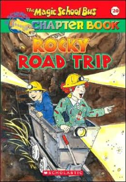 Rocky Road Trip (Magic School Bus Chapter Book Series #20)