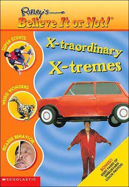 X-Traordinary X-Tremes