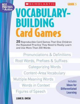 Vocabulary-Building Card Games: Grade 5: 20 Reproducible Card Games That Give Children the Repeated Practice They Need to Really Learn and Use More Than 200 Words