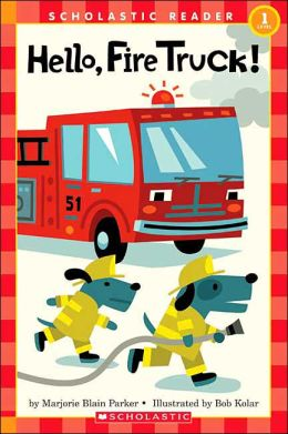 Hello, Fire Truck! ( Scholastic Reader Series)