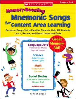 Memory-Boosting Mnemonic Songs for Content Area Learning: Dozens of Songs Set to Familiar Tunes to Help All Students Learn, Review, and Recall Important Facts