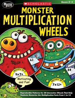 Monster Multiplication Wheels: Reproducible Patterns for 20 Interactive Wheels That Help Students Memorize the Multiplication Facts From 1 to 12