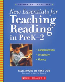 New Essentials for Teaching Reading in PreK-2: Comprehension, Vocabulary, Fluency Instruction (Theory and Practice Series)