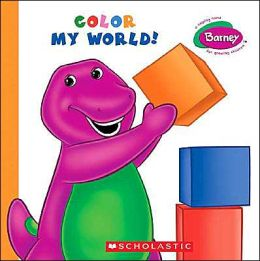 Color My World! (Barney Series)