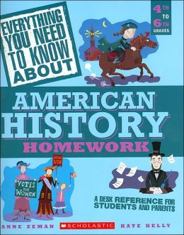 Everything You Need to Know about American History Homework: Grades 4-6(Everything You Need to Know about Series)