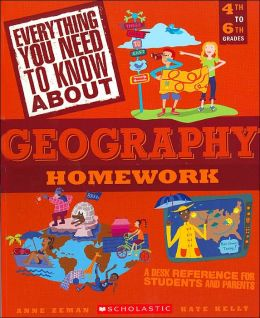Everything You Need to Know about Geography Homework: Grades 4-6(Everything You Need to Know About Series)