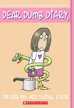 Never Do Anything, Ever ( Dear Dumb Diary Series #4)