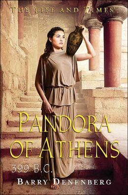 Pandora of Athens 399 B.C. (The Life and Times Series)