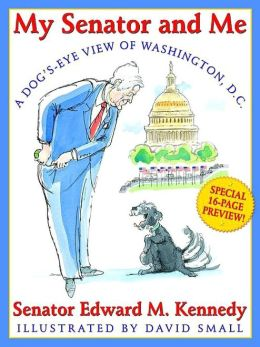 My Senator and Me: A Dog's-Eye View of Washington, D. C.