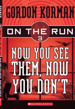 Now You See Them, Now You Don't (On the Run Series #3)
