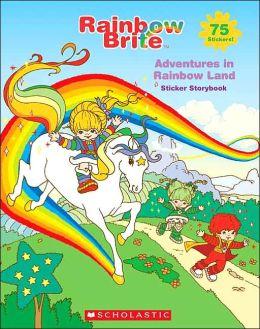 Adventures in Rainbow Land: Sticker Storybook (Rainbow Brite Series)
