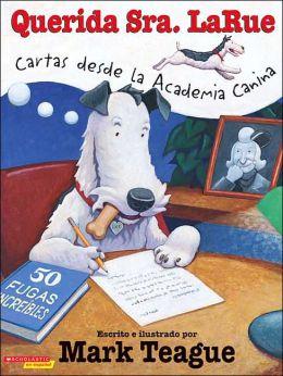 Querida señora LaRue: Cartas desde la academia canina (Dear Mrs. Larue: Letters from Obedience School)