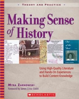 Making Sense of History: Using High-Quality Literature and Hands-On Experiences to Build Content Knowledge